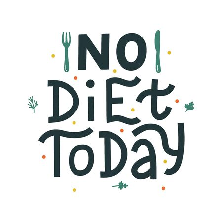 No diet today hand drawn vector lettering. Kitchen slogan isolated on white background. Colorful hand lettered quote. Vector illustration.