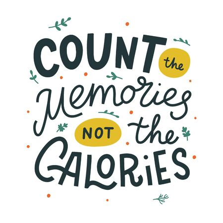 Count the memories not the calories hand drawn vector lettering. Kitchen slogan isolated on white background. Colorful hand lettered quote. Vector illustration. Иллюстрация