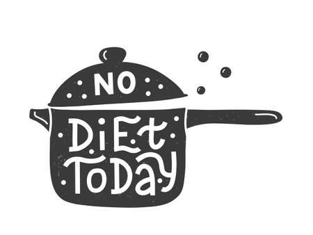 No diet today. Kitchen hand lettering quote in the silhouette of a pot with handle. Hand drawn typography poster. Vector illustration. Иллюстрация