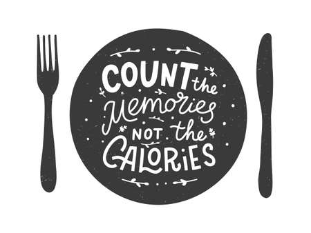 Count the memories not the calories. Kitchen hand lettering quote in the silhouette of a plate. Hand drawn typography poster. Vector illustration.