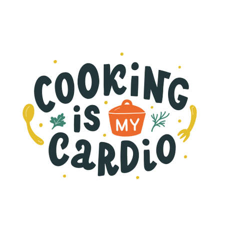 Cooking is my cardio hand drawn vector lettering. Kitchen slogan isolated on white background. Colorful hand lettered quote. Vector illustration.