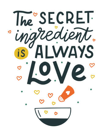 The secret ingredient is always love hand drawn vector lettering. Kitchen slogan isolated on white background. Colorful hand lettered quote. Vector illustration.