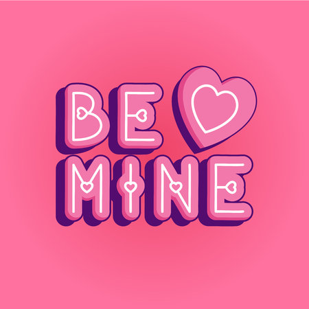 Unique lettering poster with a phrase be mine art save the date or valentine card design