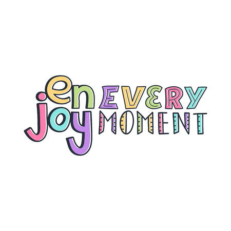 Modern abstract design template with enjoy every moment quote doodle for celebration design. Text lettering inspirational saying. Ilustración de vector