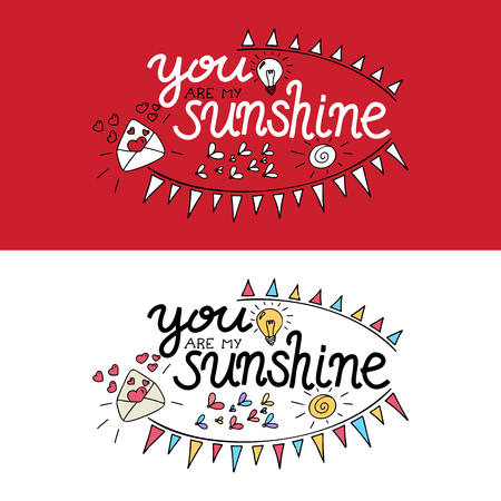 Lettering you are my sunshine. Hand drawn vector illustration, brushpen. Hand lettering quote for Vilentine day cards. Calligraphic inscription. Vector