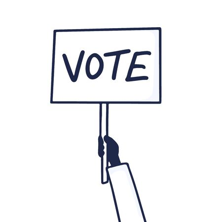 The hand holds a sign that says vote. The voting concept is made in a doodle style. Hand-drawn vector illustration.