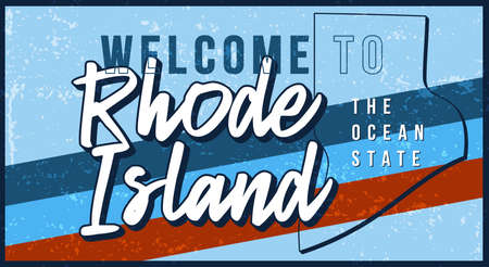 Welcome to rhode island vintage rusty metal sign vector illustration. Vector state map in grunge style with Typography hand drawn lettering Ilustracja