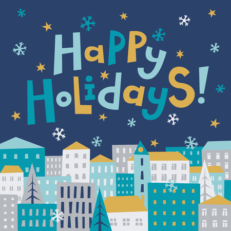 holiday celebrations: Cozy winter city illustration. Happy holidays greeting card.