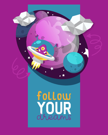 Monster alien poster, banner vector illustration. Cartoon monstrous character, cute alienated creature or funny gremlin on halloween for kids. Spacecraft in cosmos among stars. Follow your dreams.