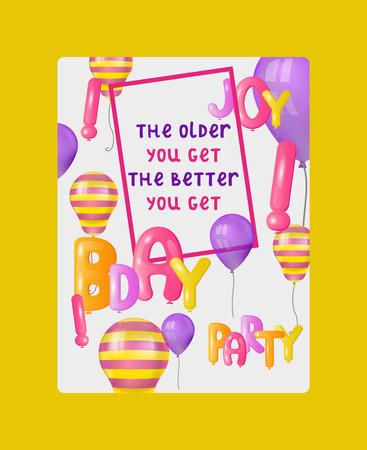 Carte de voeux de police ballon, bannière, illustration vectorielle affiche. Célébration et fond de fête avec des ballons volants colorés. Joyeux anniversaire félicitations. Plus vous vieillissez, mieux vous vous améliorez. Vecteurs