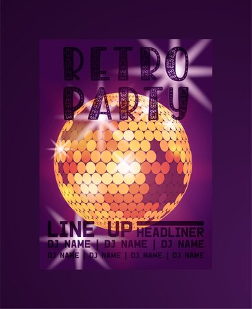 Retro party poster vector illustration. Line up headliner. Dj name. Entertainment and event, disco show. Party light element. Bright mirror golden ball for disco dance club. Life begins at night. Illustration