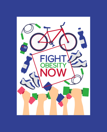 Fight obesity now concept poster vector illustration. Healthy life with active exercises. Equipment for sport such as bicycle, skipping rope, sneakers, bottle of water. Hands holding dumbbells.