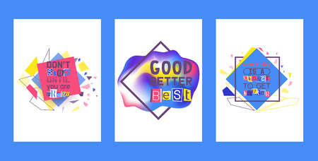 Alphabetical collage set of cards vector illustration. Words cut out by scissors from colorful paper. Dont stop until you are proud. Every day is a chance to get better. Good, better, best.