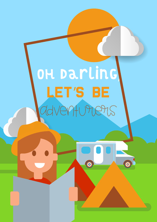 Camping poster vector illustration. Vacation and tourism concept. Female traveler with map. Tent, vehicle or car. Summer camp, hiking. Oh darling let s be adventurers. Outdoor activity.