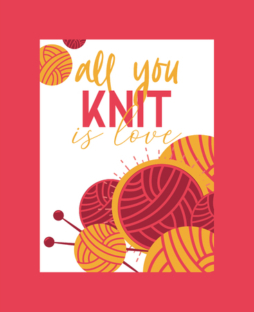 Handknitting banner, poster vector illustration. Needle, tangle of thread. Making clothes by handknit, needlework sewing ball of material. Organic wool. All you knit is love. Warm clothing. Illustration