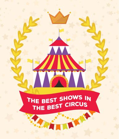 Circus show entertainment carnival festival brochure invitation poster vector illustration. Festive circus marquee, big top, entry with flags and crown.