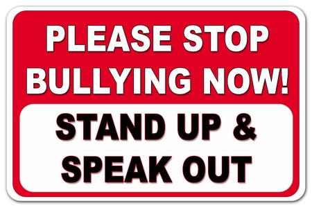 threat of violence: Please stop bullying sign in red and black on a white background