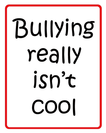 Bullying really isn t cool black and red sign on white background  photo