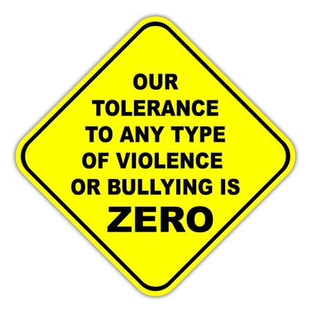 intimidating: Bullying and violence zero tolerance sign