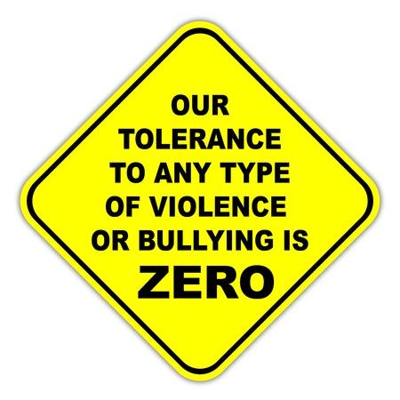 tolerancia: La intimidaci�n y la violencia de cero tolerancia al signo
