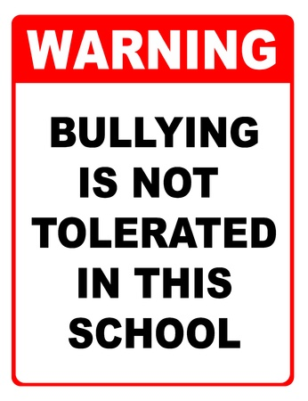 threat of violence: Bullying is not tolerated in this school warning sign Stock Photo