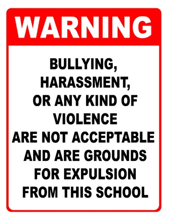 expulsion: Bullying and harassment is not acceptable warning sign