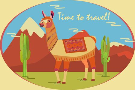 Tourist poster with llama, mountains, cactus. Motivational inscription: Time to travel Stylized animal character of South America. Lama, vicuna, alpaca, guanaco.