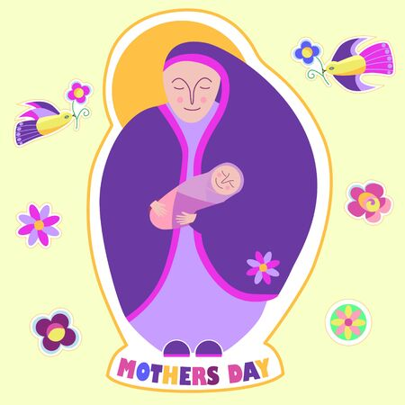 Happy mothers day. Woman holds newborn baby in her arms. Flat vector stickers in cartoon style. Flowers, bird, text Mothers Day. Stylized cute illustration of mom and child, love, care. Holiday card Vettoriali