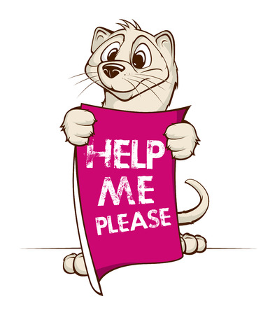 mink: Cute Mink holding sign. Help me please