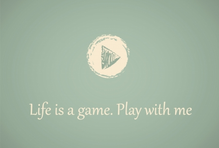 play symbol and the text Life is a game. Play with me Stock Vector - 13670746