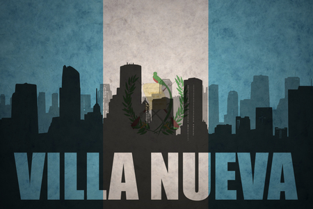 guatemalan: abstract silhouette of the city with text Villa Nueva at the vintage guatemalan flag background