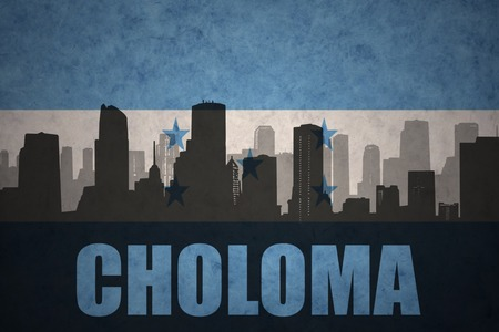 bandera honduras: abstract silhouette of the city with text Choloma at the vintage honduras flag background