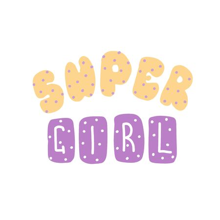Super girl. Quote for banner. Hand drawn phrase lettering.
