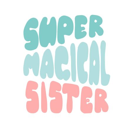 Super magical. Lettering for banners, posters, clothes, cards, stickers.