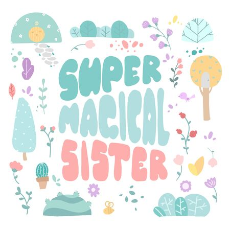 Super magical. Lettering for banners, posters, clothes, cards, stickers. floral elements. Tree house planting