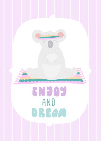 Cute postcard, with lettering ENJOY and DREAM, koala practices yoga. flat illustration.
