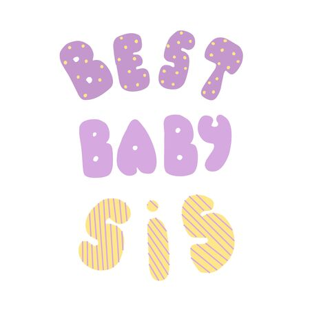 Best baby sis. Lettering for banners, posters, clothes, cards, stickers. Banco de Imagens - 130553695