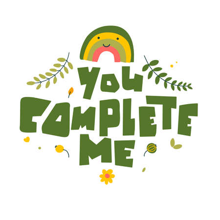 You complete me hand lettering. Modern greeting card with valentines day lettering on white background for banner design.