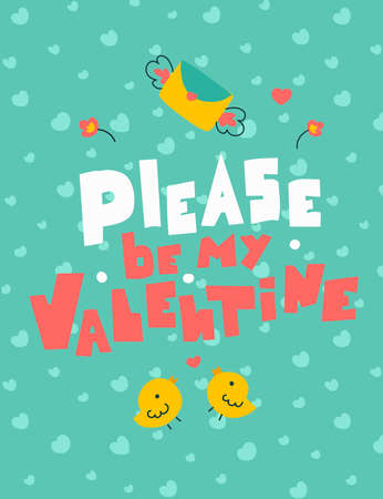 Please be my valentine letterig in abstract style, flat vector illustration. Holiday background.
