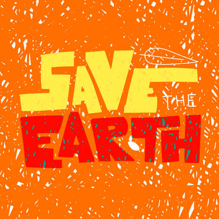 Hand drawn save earth hand lettering for print design. Hand drawn lettering typography design