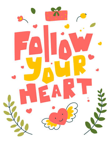 Follow your heart - lettering in hand drawn style. Poster, card, banner, background.
