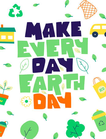 Make every day earth day Hand drawn lettering. Hand drawn green flyer design. Illustration