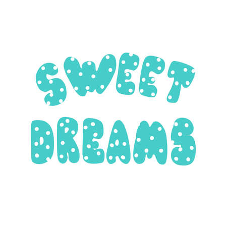 Sweet dreams lettering. Childrens concept to the room. Vector drawing.