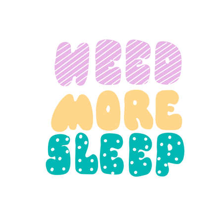 Need more sleep lettering Alphabet for print design. Concept flat vector illustration.
