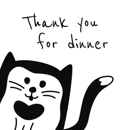 Vector pattern with words Thank you for dinner and hand drawn cartoon black and white cat or kitten. May be used as a grateful card.