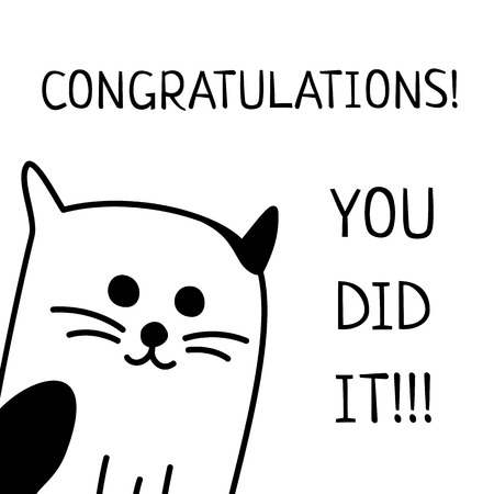 Vector pattern with words Congratulations! You did it! and hand drawn cartoon black and white cat or kitten. May be used as a congratulations card.
