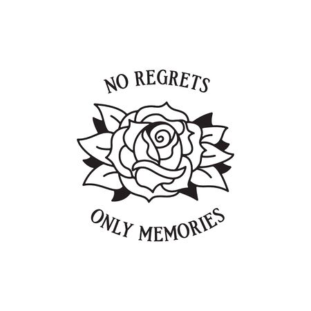Old school tattoo emblem label with rose symbol and wording no regrets only memories. Traditional tattooing style ink. Isolated vector.