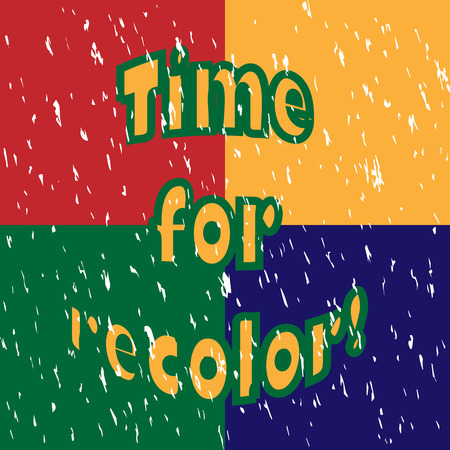 recolor: Time for recolor! Slogan for changes.
