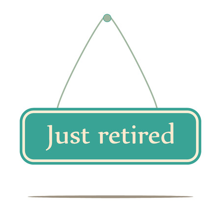 Just Retired.  Signpost message Vector