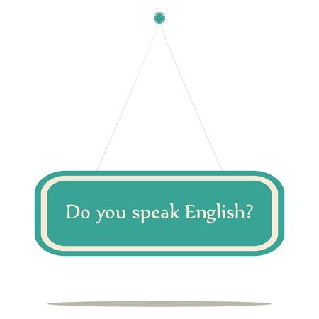 speak english: Do you speak English  vector sign board  Illustration
